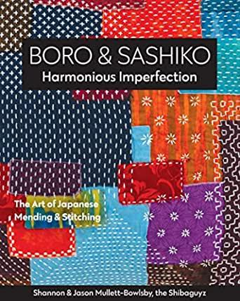 Boro & Sashiko, Harmonious Imperfection: The Art of Japanese Mending & Stitching Search Press Book