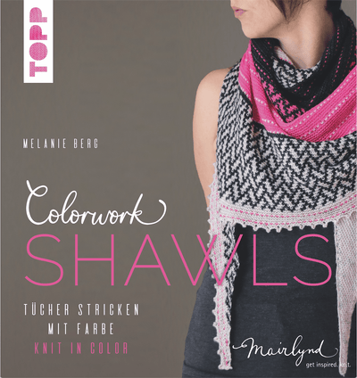 Colorwork Shawls:Knit in Color, by Melanie Berg Melanie Berg Book