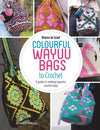 Colourful Wayuu Bags to Crochet by Rianne de Graaf Search Press Book