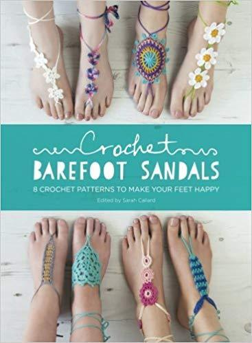 Crochet Barefoot Sandals by Sarah Callard tribeyarns Book