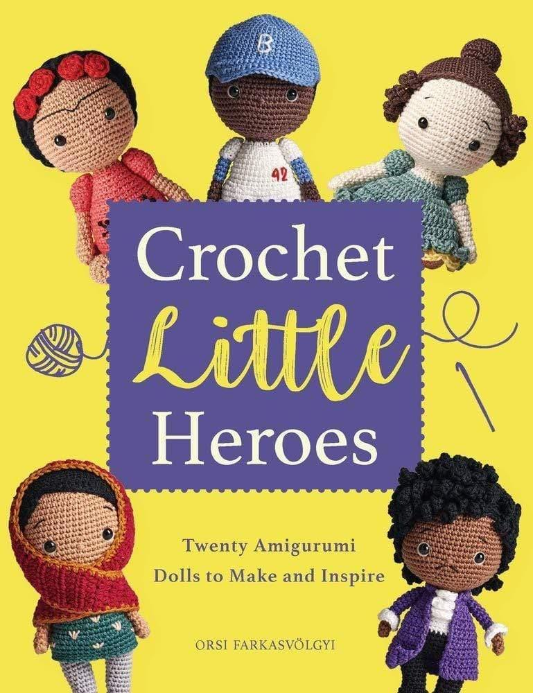 Crochet Little Heroes: 20 amigurumi dolls Search Press Book