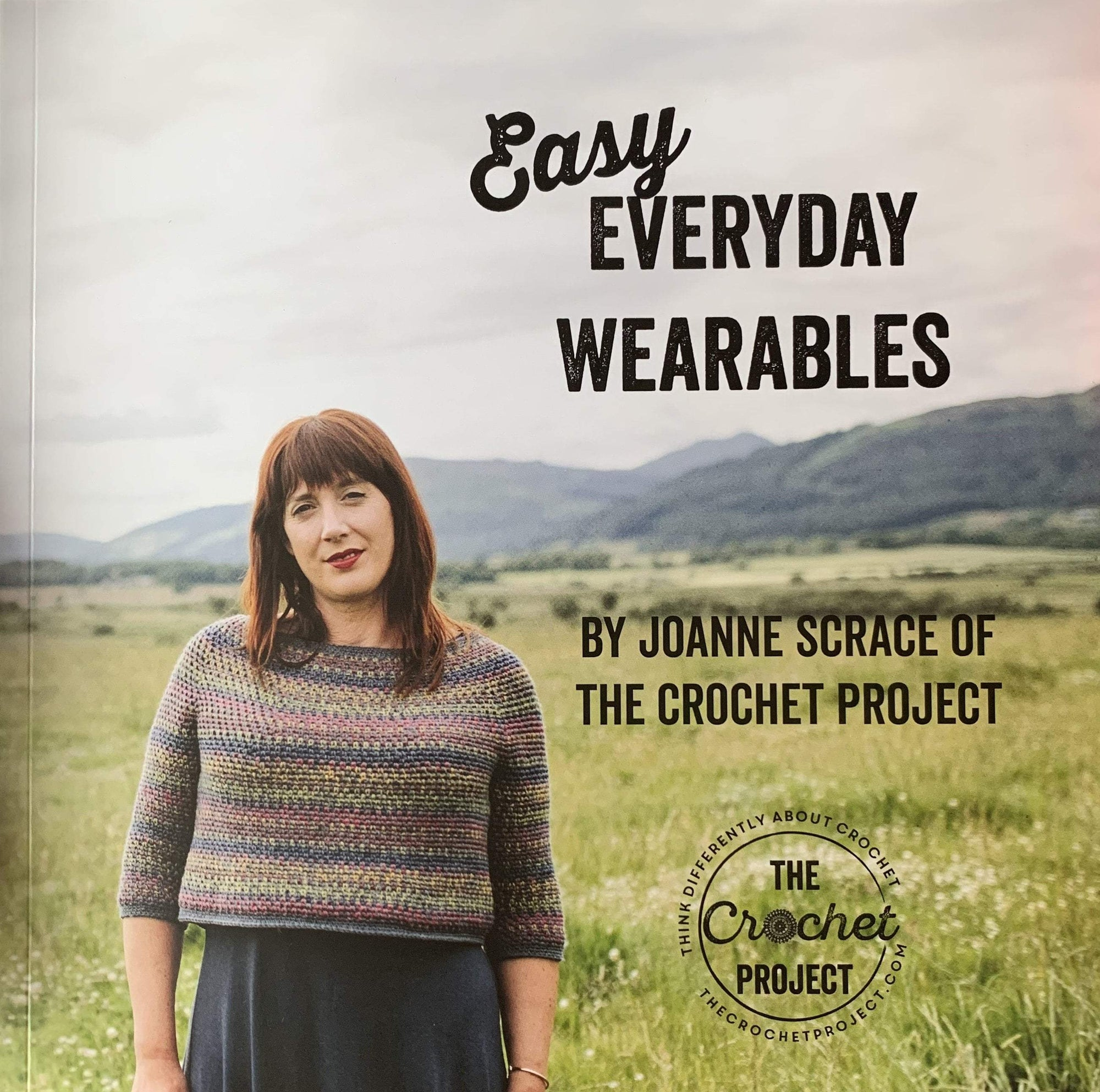 Easy Everyday Wearables by The Crochet Project Joanne Scrace Book