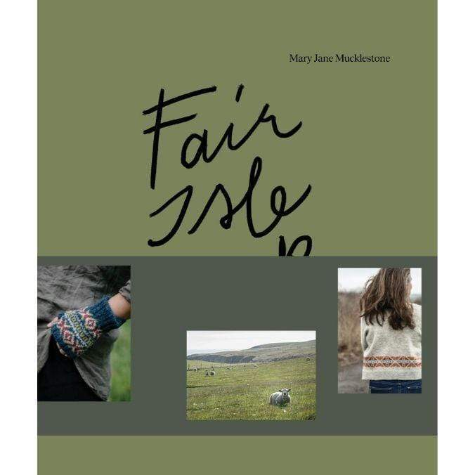 Fair Isle Weekend by Mary Jane Mucklestone Laine Book