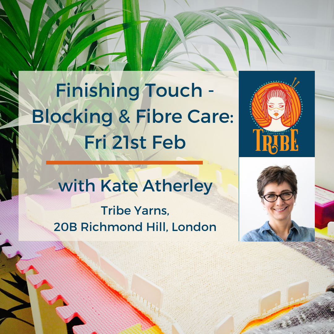 Fri 21st Feb: Blocking & Fibre Care with Kate Atherley tribeyarns Event