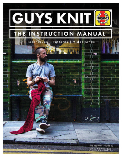 Guys Knit: The Instruction Manual - Sockmatician tribeyarns Book