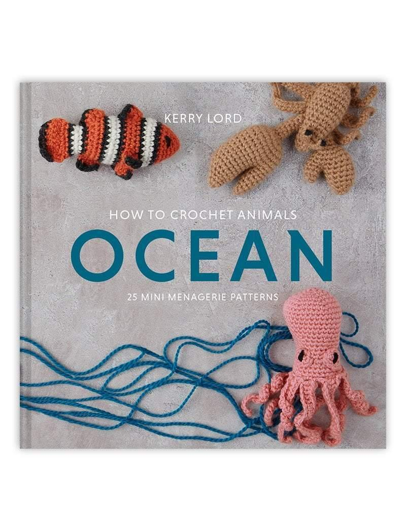 How to Crochet: OCEAN Mini Menagerie book by Kerry Lord TOFT Book