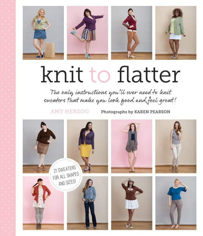 Knit to Flatter by Amy Herzog Abrams Press Book