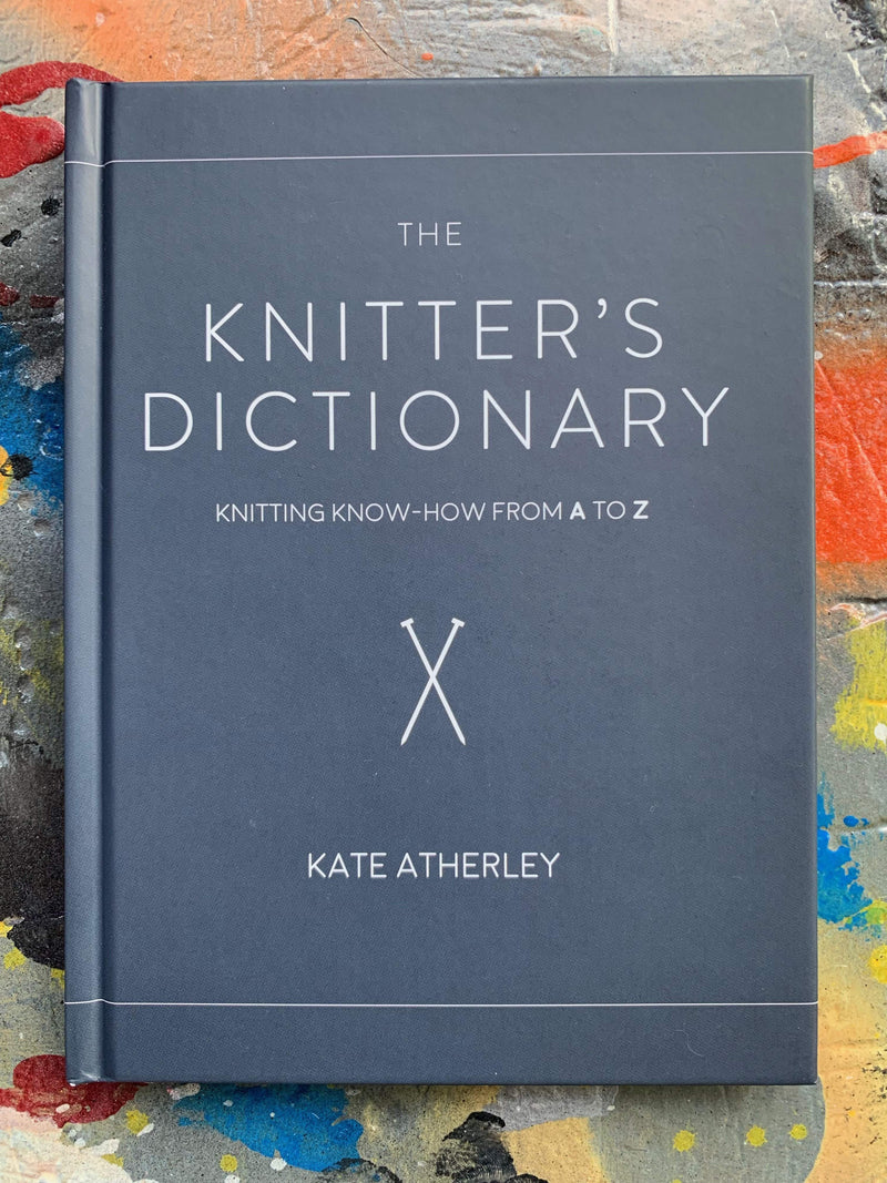Knitter's Dictionary by Kate Atherley tribeyarns Book
