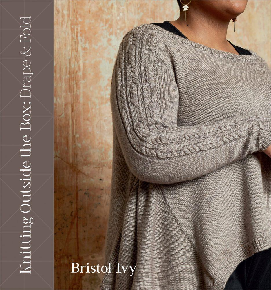 Knitting Outside the Box: Drape and Fold by Bristol Ivy Pom Pom Press Book
