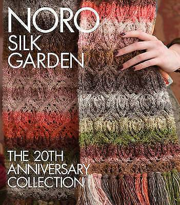 Noro Silk Garden: The 20th Anniversary Collection Noro Book