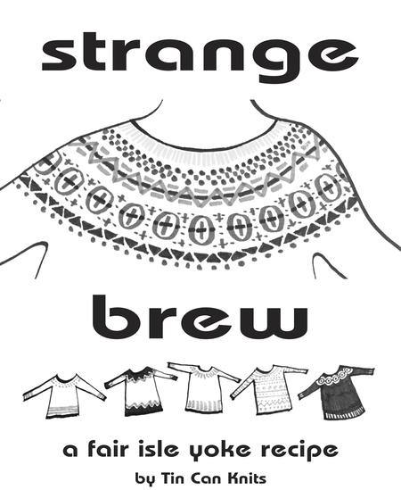 Strange Brew E-Book: The Fair Isle Yoke Recipe Tin Can Knits Book