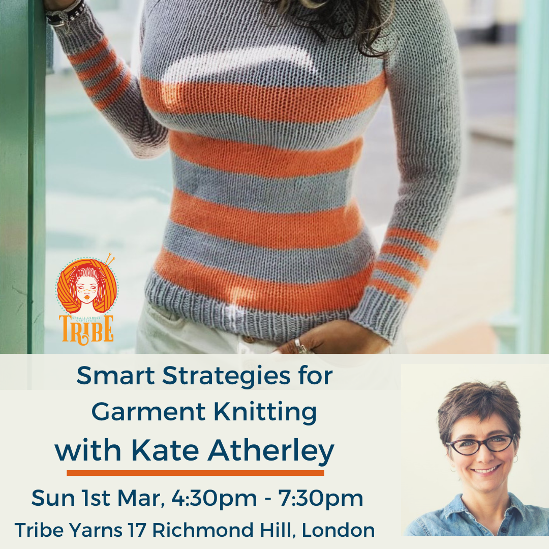 Sun 1st Mar: Smart Strategies for Garment Knitting with Kate Atherley tribeyarns Event