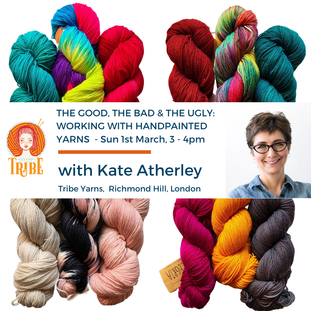 Sun 1st Mar: The Good, The Bad & The Ugly: Working with Handpainted Yarns tribeyarns Event