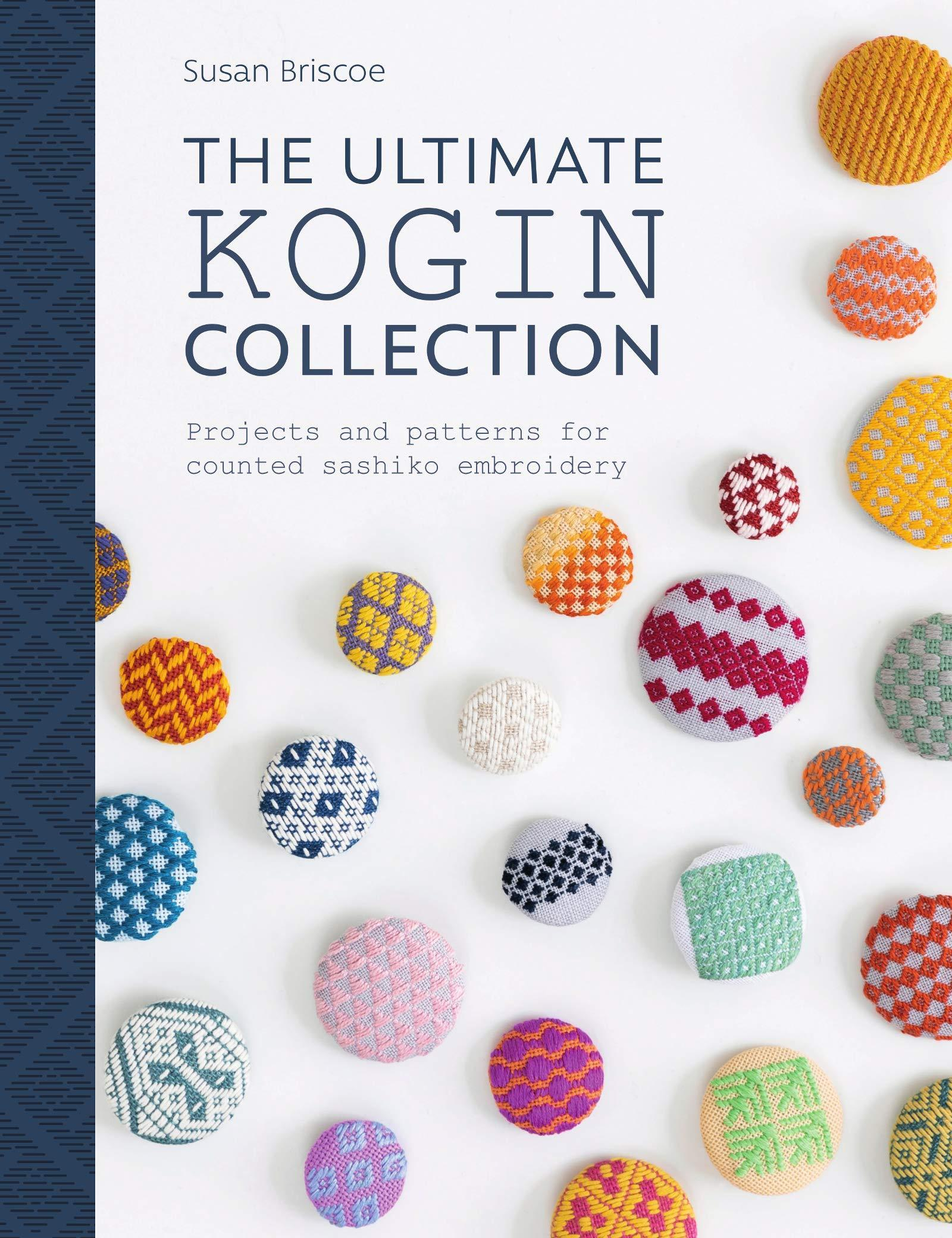 The Ultimate Kogin Collection: For Counted Sashiko Embroidery Susan Briscoe Book