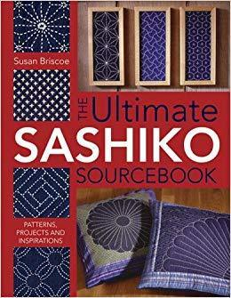 The Ultimate Sashiko Sourcebook by Susan Briscoe Susan Briscoe Book