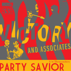 "Victory and Associates : ""Party Savior​"" 45"
