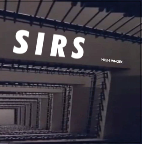 "Sirs : ""High Minors"" Lp"