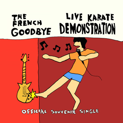 "The French Goodbye : ""Live Karate Demonstration"" 7"""