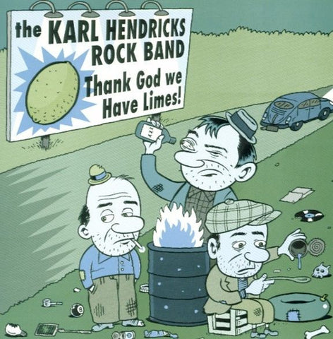 "The Karl Hendricks Rock Band : ""Thank God We Have Limes"" 45"