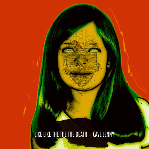 "Like Like The The The Death : ""Cave Jenny"" Lp"