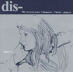 "Dis- : ""The Historically Troubled Third Album"" Lp"