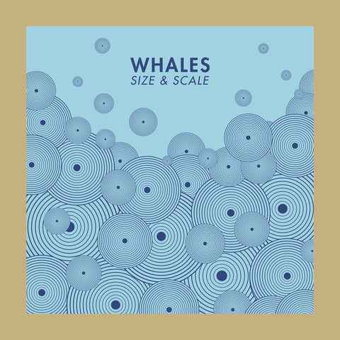 "Whales : ""Size & Scale"" Lp"