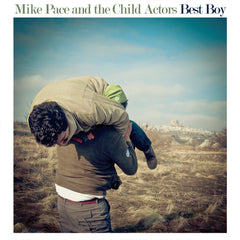 "Mike Pace & The Child Actors : ""Best Boy"" Lp"