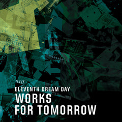 "Eleventh Dream Day : ""Works For Tomorrow"" Lp"