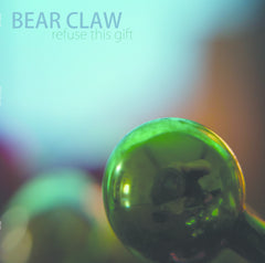 "Bear Claw : ""Refuse This Gift"" Lp"