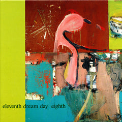 "Eleventh Dream Day : ""Eighth"" Lp"