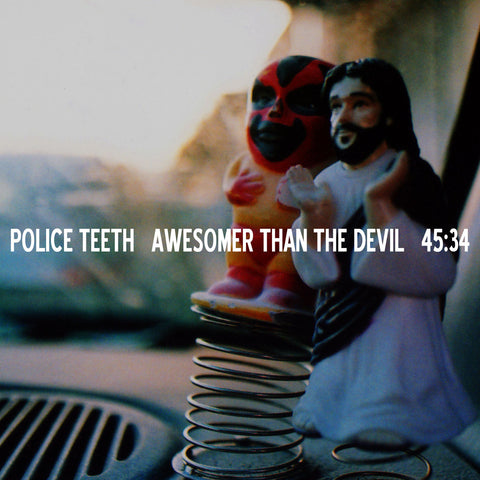 "Police Teeth : ""Awesomer Than The Devil"" Lp"