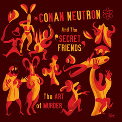 "Conan Neutron & The Secret Friends : ""The Art Of Murder"" Lp"