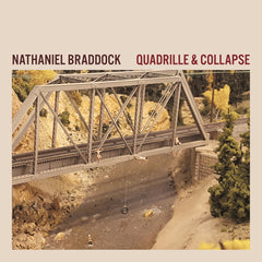 "Nathaniel Braddock : ""Quadrille & Collapse"" Lp"