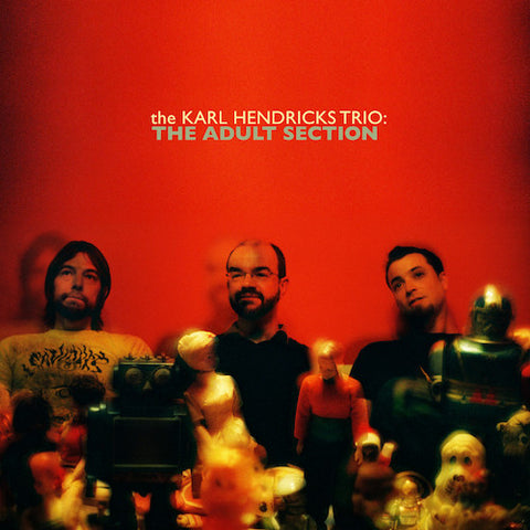 "The Karl Hendricks Trio : ""The Adult Section"" Lp"