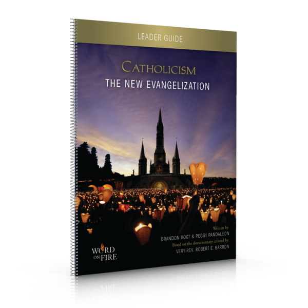 CATHOLICISM: The New Evangelization Leader Guide