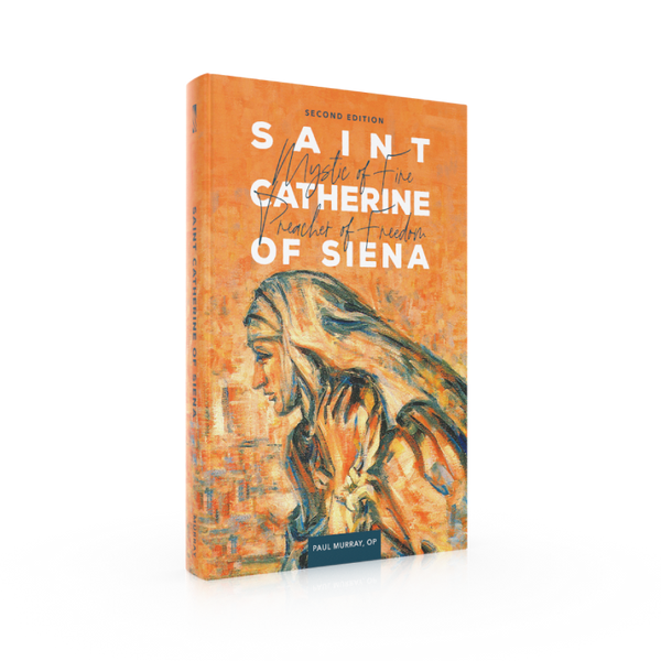 Saint Catherine of Siena: Mystic of Fire, Preacher of Freedom
