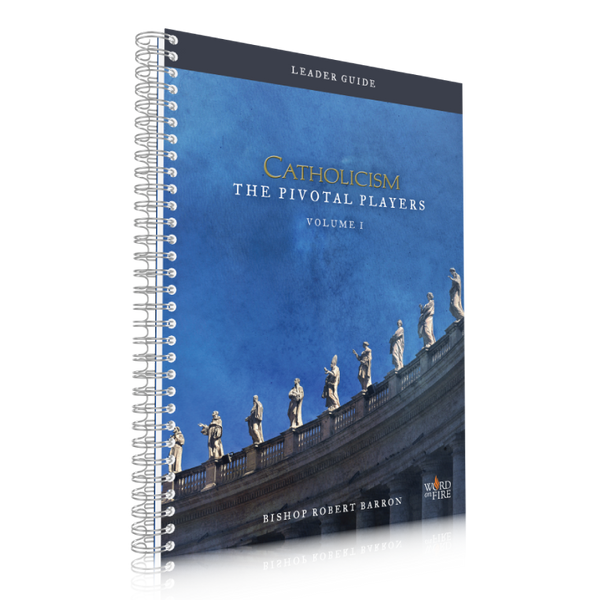 CATHOLICISM: The Pivotal Players - Leader Guide