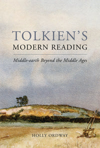 Tolkien's Modern Reading: Middle-earth Beyond the Middle Ages