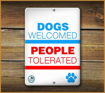 Dogs Welcomed People Tolerated PET SIGN - Aw Paws