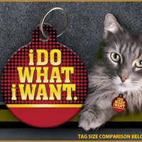 I Do What I Want Cat ID Tag - Aw Paws