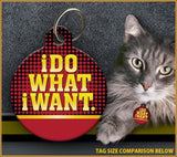 I Do What I Want - Cat ID Tag