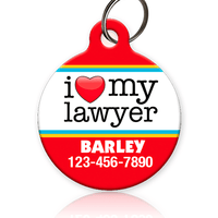 I Love My Lawyer Pet ID Tag