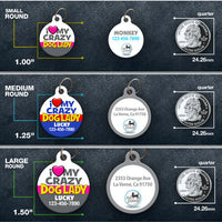 Love My Crazy Dog Lady Pet ID Tag