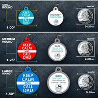Keep Calm and Call Dad - Pet ID Tag