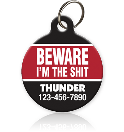 Beware I'm the Shit - Pet ID Tag