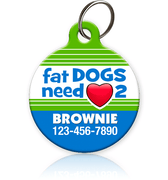 Fat Dogs Need Love 2 Pet ID Tag - Aw Paws