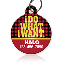 I Do What I Want Pet ID Tag - Aw Paws