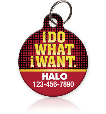 I Do What I Want - Pet ID Tag