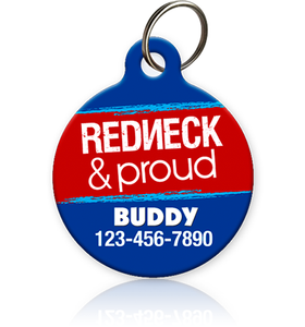 Redneck and Proud - Pet ID Tag