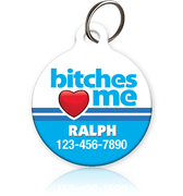 Bitches Love Me Pet ID Tag